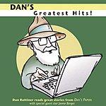 Dan Rattiner Dan's Greatest Hits!