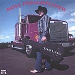 Tom Lang Roll Freightliner