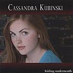 Cassandra Kubinski Hiding Underneath
