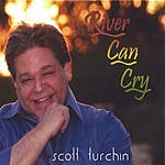 Scott Turchin River Can Cry