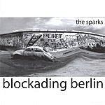 Sparks Blockading Berlin