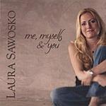 Laura Sawosko Me, Myself And You