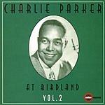Charlie Parker At Birdland, Vol.2