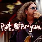 Pat O'Bryan The Best Of Pat O'Bryan