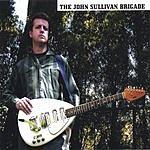 The John Sullivan Brigade The John Sullivan Brigade