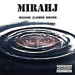 Mirahj Behind Closed Doors
