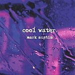 Mark Austin Cool Water