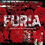 Furia ...And Then We Married The World