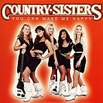 Country Sisters You Can Make Me Happy