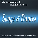 The Baxter/Ghezzi Flute & Guitar Duo Songs And Dances