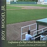Roy Wood Confessions Of A High School Benchwarmer: A Second Collection Of Prank Calls