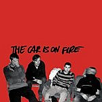 The Car Is On Fire The Car Is On Fire
