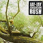 Jay-Jay Johanson Rush