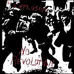 The Explosion No Revolution (Single)