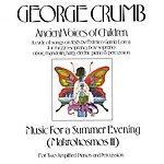 Arthur Weisberg Ancient Voices Of Children/Music For A Summer Evening