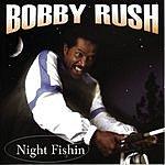 Bobby Rush Night Fishin'
