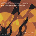 Walt Wagner The Miracle, Concerto For Piano & Orchestra/Rhythms, For Piano, Winds & Percussion
