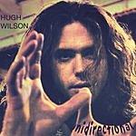 Hugh Wilson Unidirectional