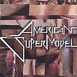 American Supermodel American Supermodel