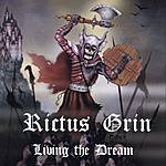 Rictus Grin Living The Dream