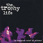 The Trophy Life A Bloodshot Token Of Silence