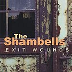 The Shambells Exit Wounds