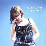 Megan Johns Dirty Shoes
