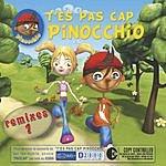 Pinocchio T' Es Pas Cap Pinocchio Remixes 1