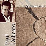 Paul Delicato So Many Ways