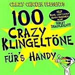 Crazy Chicken Presents 100 Crazy Klingeltöne Für's Handy