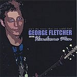 George Fletcher and the Handsome Men Ain't The Worst That You Could Find