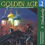 Franz Liszt Chamber Orchestra Golden Age No.2: Tchaikovsky