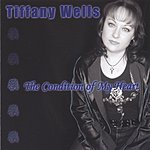 Tiffany Wells The Condition Of My Heart