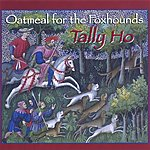 Oatmeal For The Foxhounds Tally Ho