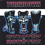 Turnedown Created A Monster