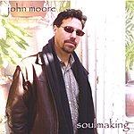 John Moore Soulmaking