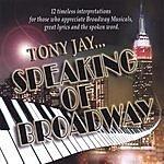 Tony Jay Tony Jay...Speaking Of Broadway