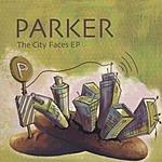 Parker The City Faces EP