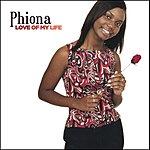 Phiona Love Of My Life (Single)