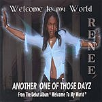 Renee Another One Of Those Dayz (Single)