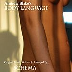 Schema Andrew Blake's 'Body Language' Original Soundtrack