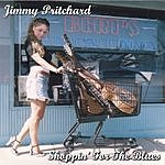 Jimmy Pritchard Shoppin' For The Blues