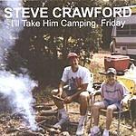 Steve Crawford I'll Take Him Camping, Friday