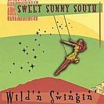 Sweet Sunny South Wild 'N Swingin'