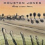 Houston Jones Three Crow Town