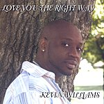 Kevin Williams Love You The Right Way