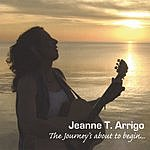 Jeanne T. Arrigo The Journey's About To Begin...