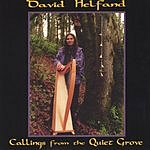 David Helfand Callings From The Quiet Grove
