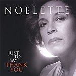 Noelette Just To Say Thank You
