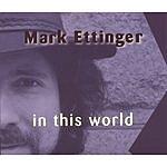 Mark Ettinger In This World
